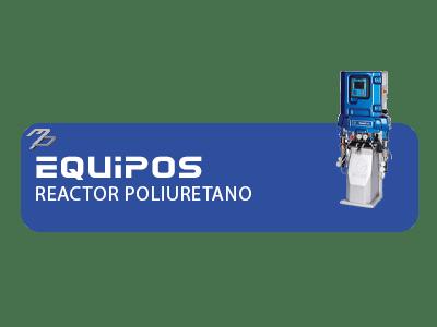 Equipos Reactor Poliuretano